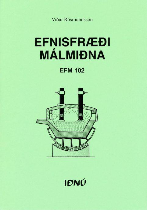 Efnisfraedi malmidna EFM 102
